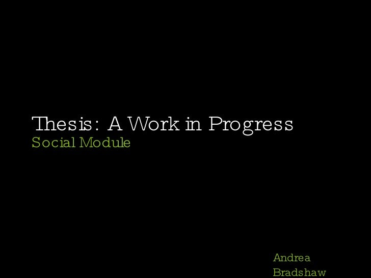 Thesis: A Work in Progress Social Module Andrea Bradshaw