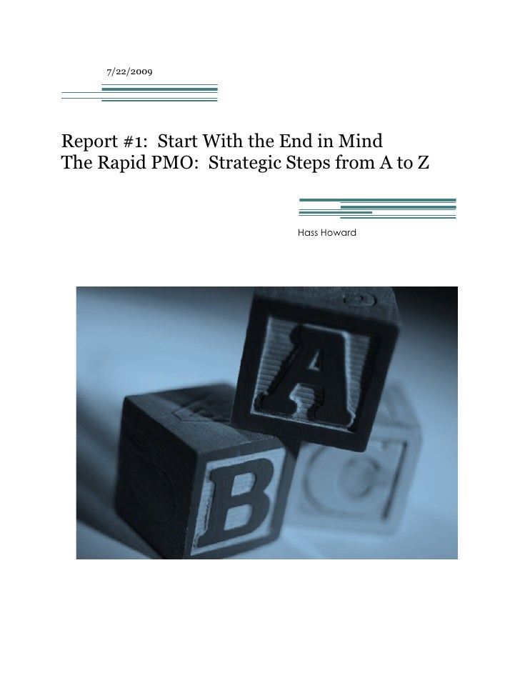 7/22/2009Report #1: Start With the End in MindThe Rapid PMO: Strategic Steps from A to Z                           Hass Ho...