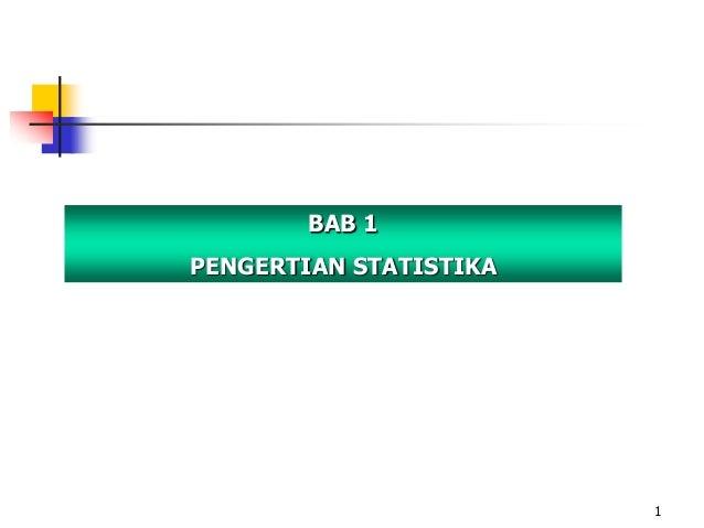 BAB 1PENGERTIAN STATISTIKA                        1