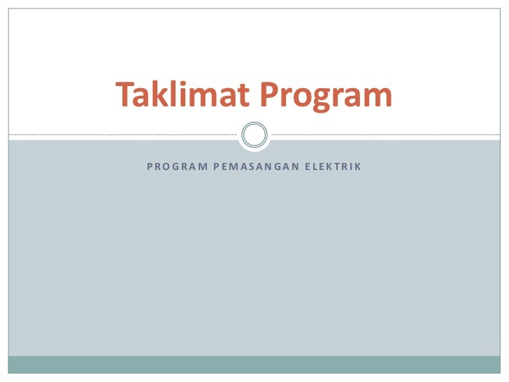 Program PemasanganElektrik<br />Taklimat Program<br />