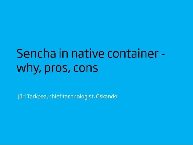 Sencha in native container - why, pros, cons - Jüri Tarkpea