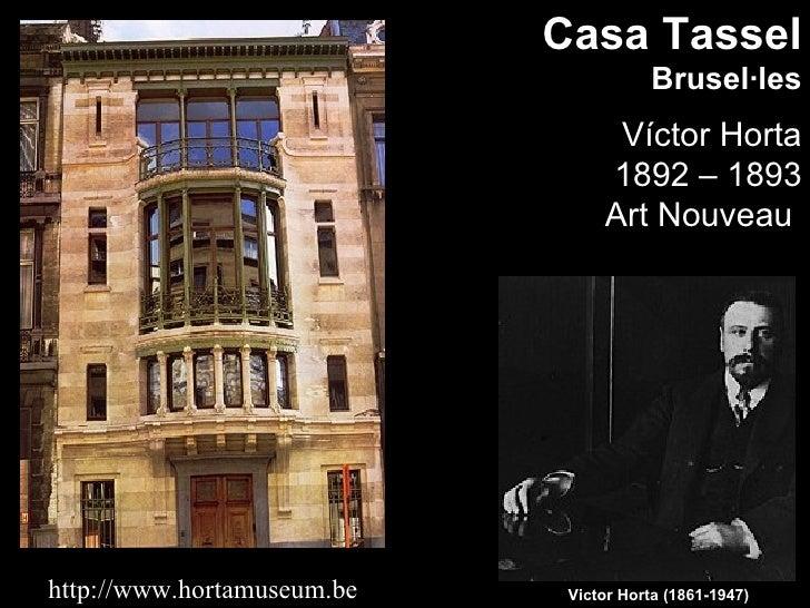 Casa Tassel                                         Brusel·les                                   Víctor Horta             ...
