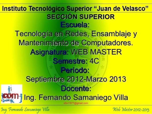 SECCIÓN SUPERIOR             Escuela:Tecnología en Redes, Ensamblaje y Mantenimiento de Computadores.    Asignatura: WEB M...