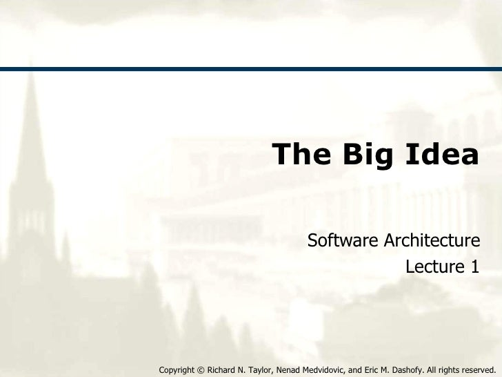 The Big Idea Software Architecture Lecture 1