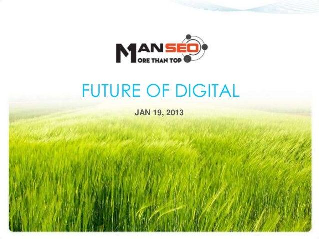 FUTURE OF DIGITAL     JAN 19, 2013