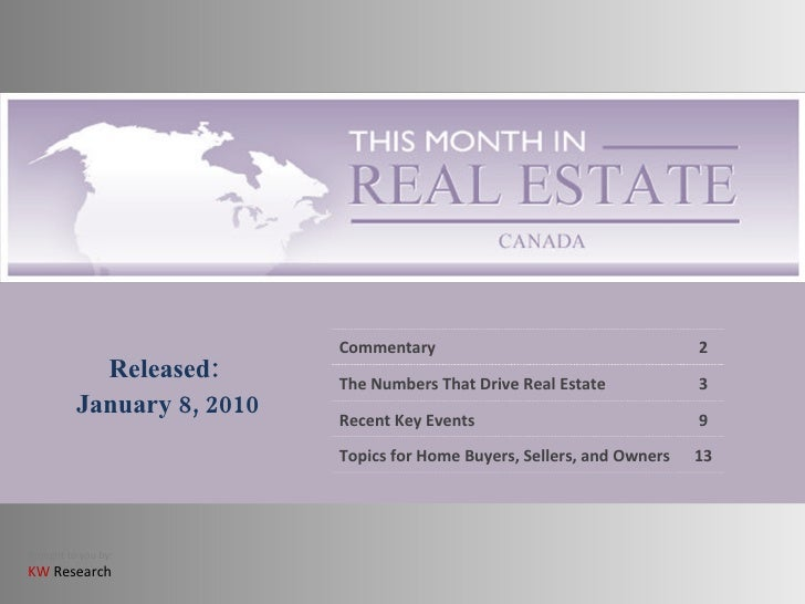 Released: January 8, 2010 Commentary 2 The Numbers That Drive Real Estate 3 Recent Key Events 9 Topics for Home Buyers, Se...