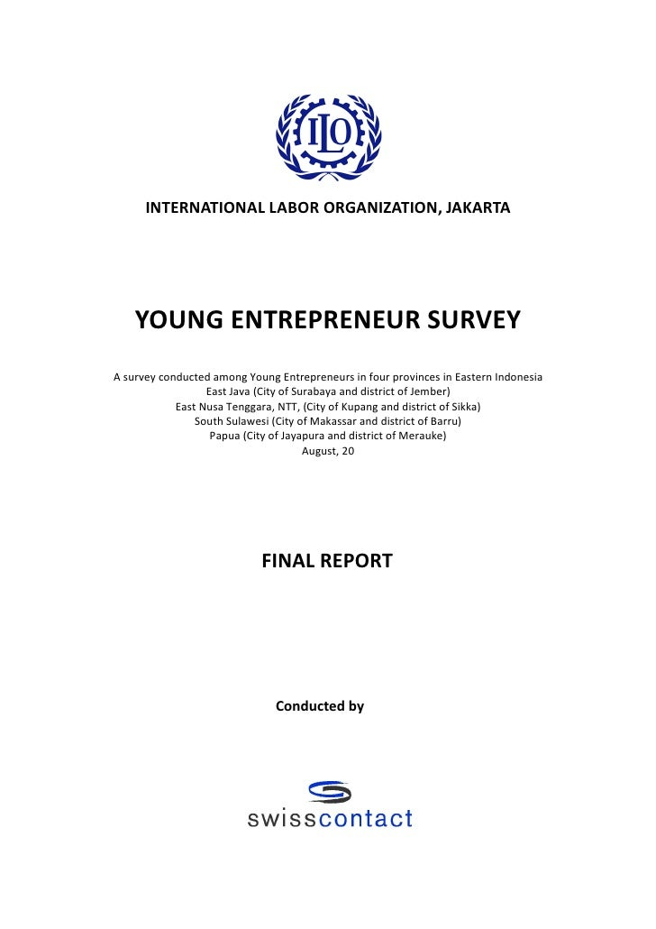 INTERNATIONAL LABOR ORGANIZATION, JAKARTA         YOUNG ENTREPRENEUR SURVEY A survey conducted among Young Entrepreneurs i...