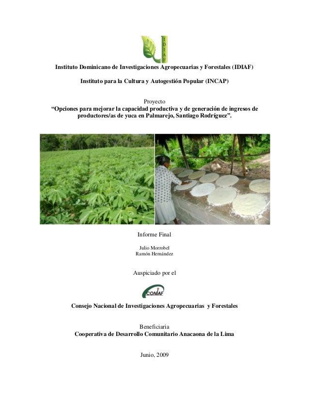 Instituto Dominicano de Investigaciones Agropecuarias y Forestales (IDIAF)Instituto para la Cultura y Autogestión Popular ...