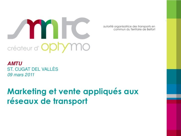 AMTUST. CUGAT DEL VALLÈS09 mars 2011Marketing et vente appliqués auxréseaux de transport