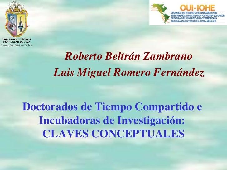 Roberto Beltrán Zambrano                              !     Luis Miguel Romero Fernández                                ! ...