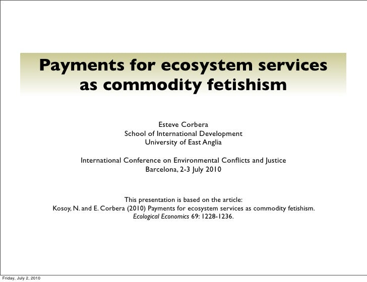 Payments for ecosystem services                        as commodity fetishism                                             ...