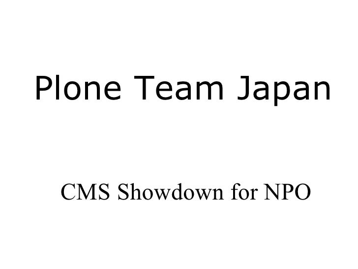 Plone Team Japan    CMS Showdown for NPO
