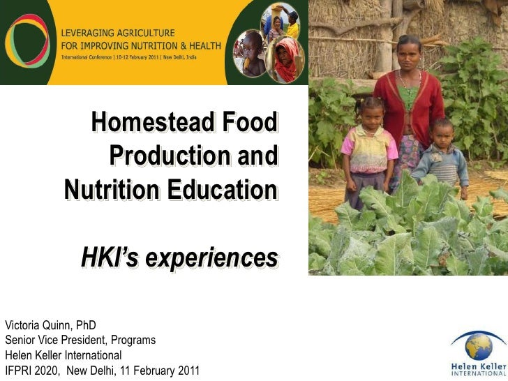 Homestead Food               Production and           Nutrition Education               HKI's experiencesVictoria Quinn, P...
