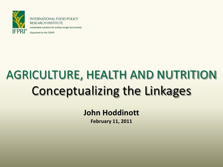 Agriculture, nutrition and health: Conceptualizing the Linkages