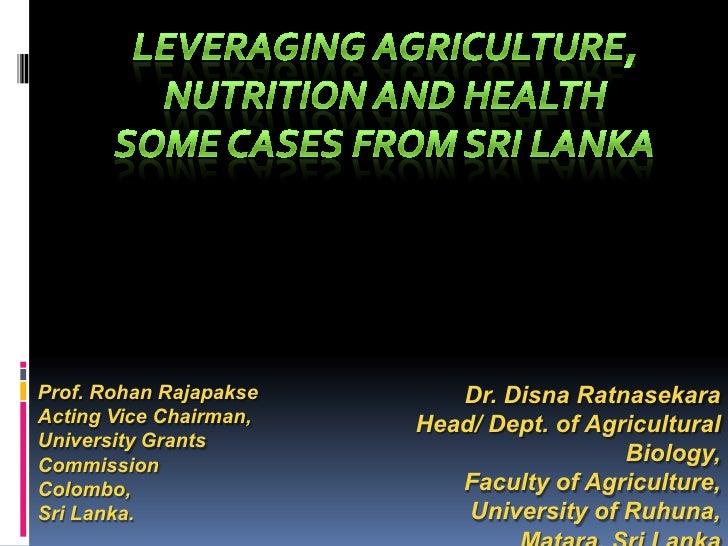Prof. Rohan Rajapakse      Dr. Disna RatnasekaraActing Vice Chairman,   Head/ Dept. of AgriculturalUniversity GrantsCommis...