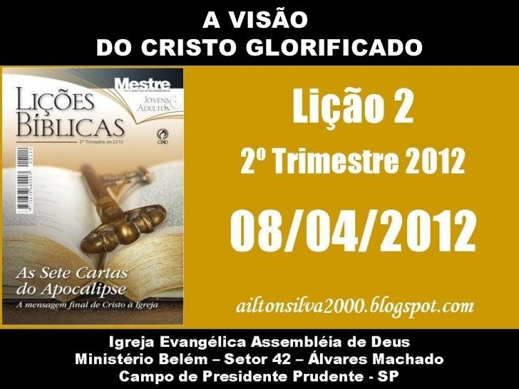 A VISÃODO CRISTO GLORIFICADO