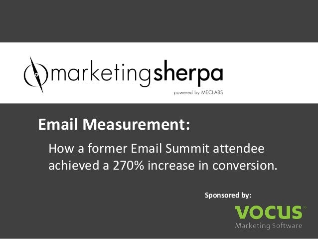 Email Measurement: How a former Email Summit attendee achieved a 270% increase in conversion.                           Sp...