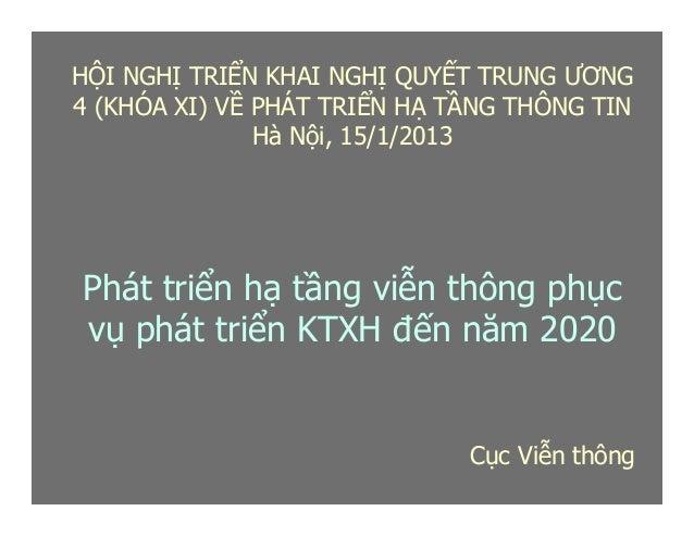 Cục Viễn thông Phát triển hạ tầng viễn thông phục vụ phát triển KTXH đến năm 2020 HỘI NGHỊ TRIỂN KHAI NGHỊ QUYẾT TRUNG ƯƠN...