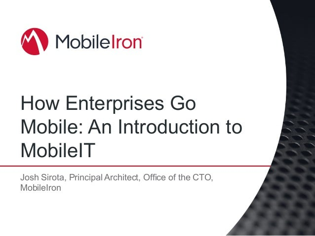 CIS13: How Enterprises Go Mobile: An Introduction to MobileIT