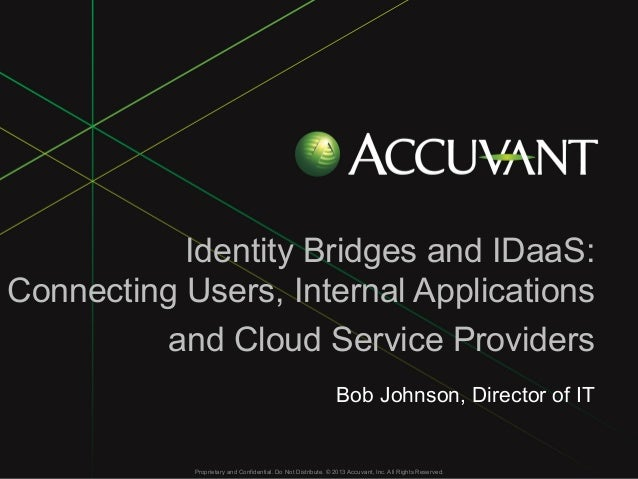 CIS13: Identity Bridges and IDaaS: Connecting Users, Internal Applications and Cloud Service Providers