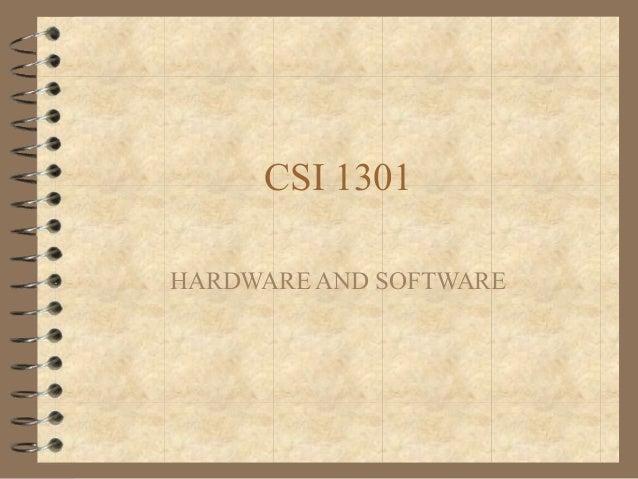 CSI 1301 HARDWARE AND SOFTWARE