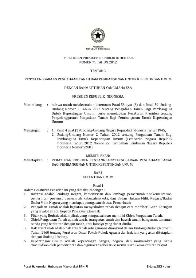 Pusat Hukum dan Hubungan Masyarakat BPN RI Bidang SJDI Hukum PERATURAN PRESIDEN REPUBLIK INDONESIA NOMOR 71 TAHUN 2012 TEN...