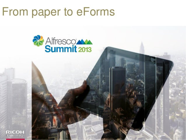 Alfresco Summit 2013: From paper to eForms by Ricoh