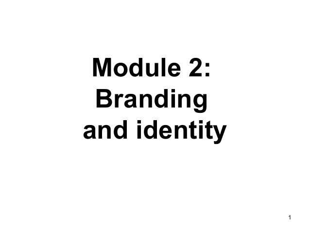 Module 2: Branding and identity  1