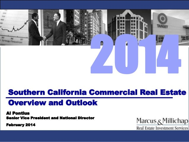 2014 Southern California Commercial Real Estate Overview and Outlook Al Pontius  Senior Vice President and National Direct...