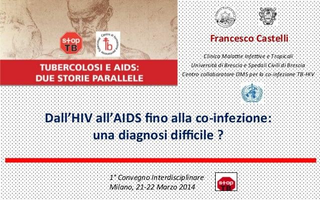 """PPT Castelli """"Dall'HIV all'AIDS fino alla coinfezione: una diagnosi difficile?"""""""