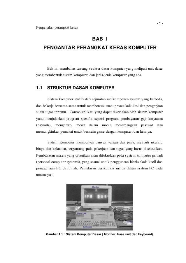 -1-  Pengenalan perangkat keras  BAB I PENGANTAR PERANGKAT KERAS KOMPUTER  Bab ini membahas tentang struktur dasar kompute...