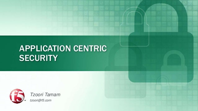 F5 GOV Round Table - Application Centeric Security