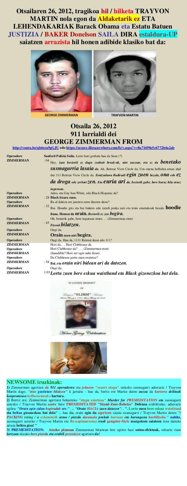 Otsailaren 26, 2012, tragikoa hil / hilketa TRAYVON MARTIN nola egon da Aldaketarik ez ETA LEHENDAKARIAK Barack Obama eta ...