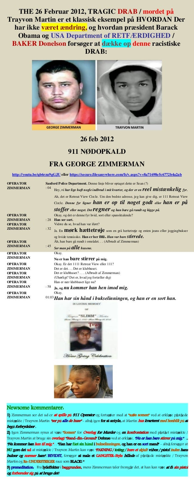 THE 26 Februar 2012, TRAGIC DRAB / mordet på Trayvon Martin er et klassisk eksempel på HVORDAN Der har ikke været ændring,...