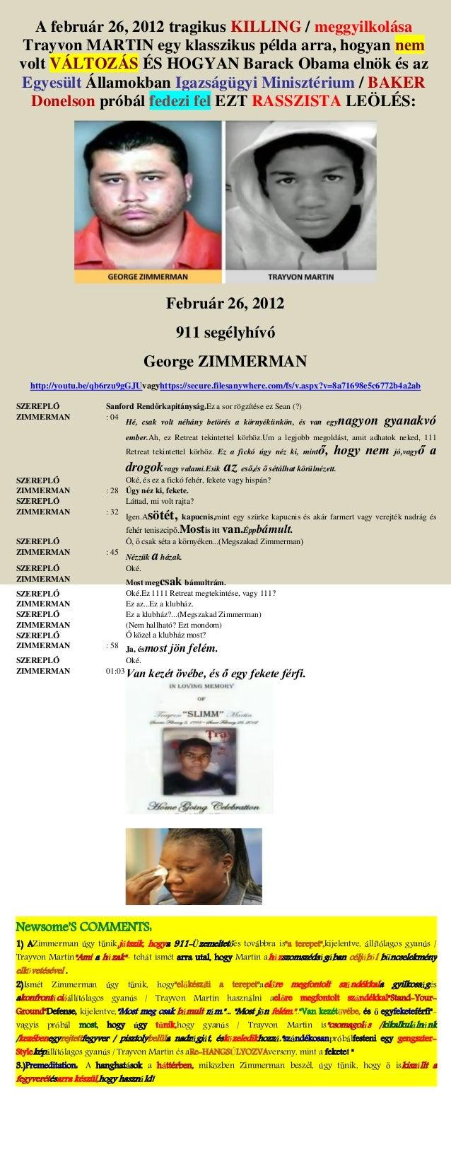 A február 26, 2012 tragikus KILLING / meggyilkolása Trayvon MARTIN egy klasszikus példa arra, hogyan nem volt VÁLTOZÁS ÉS ...