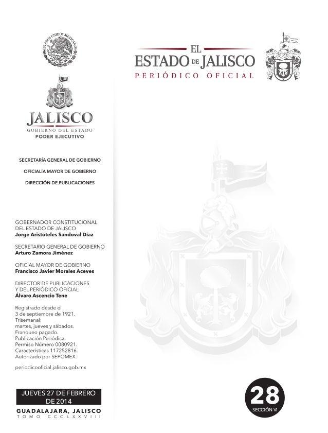 JUEVES 27 DE FEBRERO DE 2014 GUADALAJARA, JALISCO T O M O C C C L X X V I I I 28SECCIÓN VI