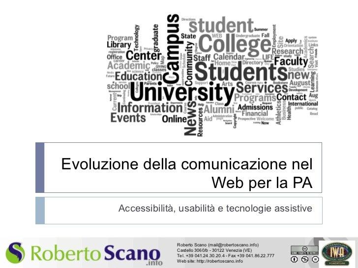 Evoluzione della comunicazione nel                        Web per la PA           Accessibilità, usabilità e tecnologie as...