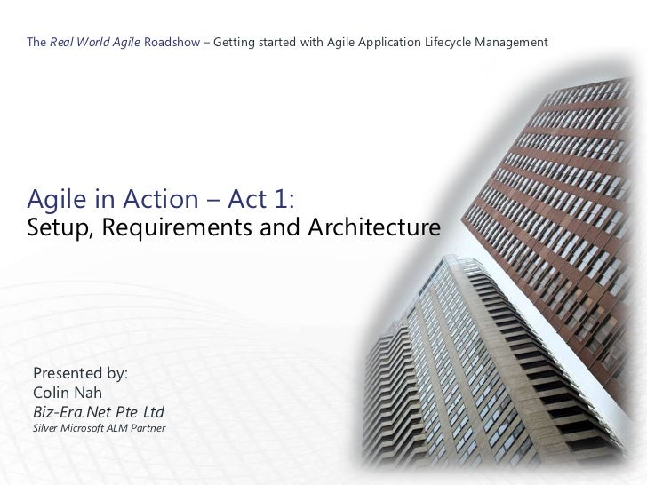 The Real World Agile Roadshow – Getting started with Agile Application Lifecycle ManagementAgile in Action – Act 1:Setup, ...