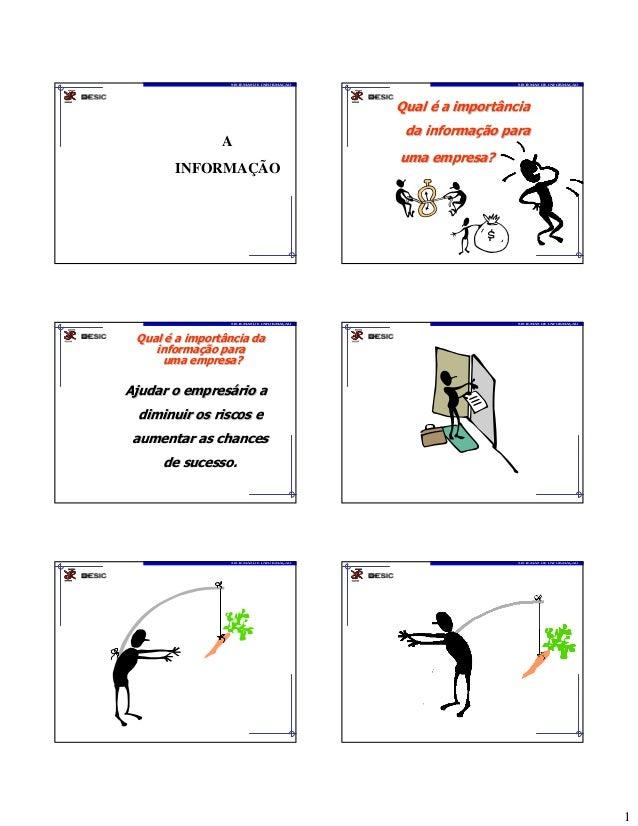 1  SISTEMAS DE INFORMAÇÃO  INFORMAÇÃO  A INFORMAÇÃO  A  Roberto Remonato – 2005, 2006 www.esic.br  SISTEMAS DE INFORMAÇÃO ...