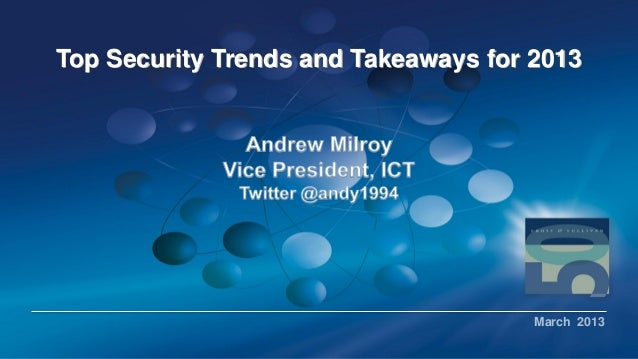 Top Security Trends and Takeaways for 2013March 2013