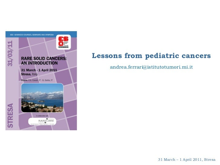 Rare Solid Cancers: An Introduction - Slide 2 - A. Ferrari - Lessons from pediatric cancers