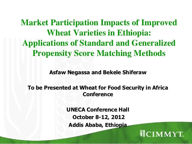 Market Participation Impacts of Improved      Wheat Varieties in Ethiopia:Applications of Standard and Generalized  Propen...