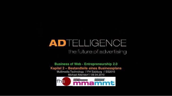 Kapitel 2 Wie schreibt man einen Businessplan? Michael Altendorf FH Salzburg Multimedia Technologie SS2010