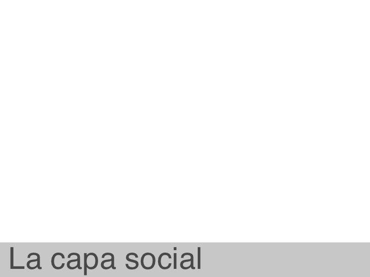 La capa social