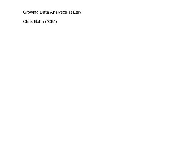 """Growing Data Analytics at EtsyChris Bohn (""""CB"""")"""