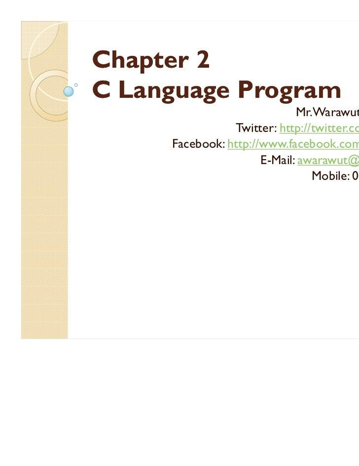 Chapter 2C Language Program                             Mr.Warawut Khangkhan                Twitter: http://twitter.com/aw...