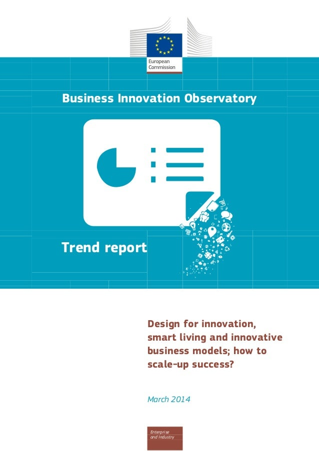 Business Innovation Observatory Trend report Design for innovation, smart living and innovative business models; how to sc...