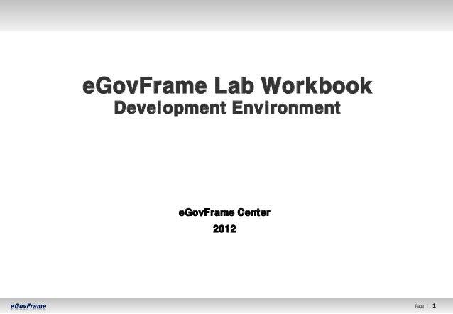 eGovFrame Lab Workbook  Development Environment        eGovFrame Center             2012                            Page l...