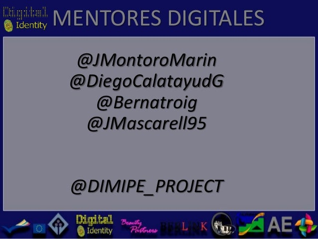MENTORES DIGITALES @JMontoroMarin @DiegoCalatayudG @Bernatroig @JMascarell95 @DIMIPE_PROJECT