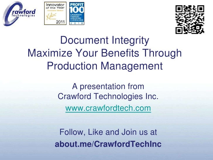 Document IntegrityMaximize Your Benefits Through Production Management<br />A presentation fromCrawford Technologies Inc.<...